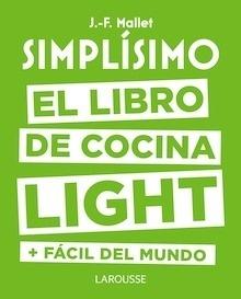 Libro: Simplísimo. el libro de cocina light más fácil del mundo - Mallet, Jean-François