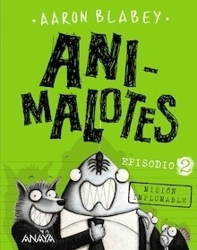 Libro: Animalotes. episodio 2 'Episodio 2. misión implumable' - Blabey, Aaron