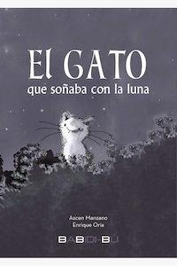 Libro: El gato que soñaba con la luna - Ascen Manzano