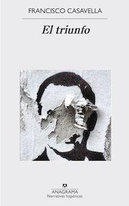 Libro: El triunfo - Casavella, Francisco