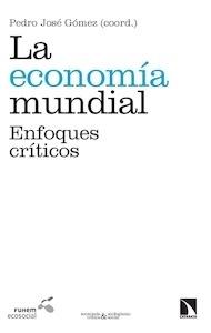 Libro: La economía mundial 'enfoques críticos' - VV. AA.