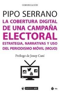 Libro: La cobertura digital de una campaña electoral 'estrategia, narrativas y uso del periodismo móvil  (mojo)' - Serrano, Pipo