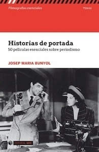 Libro: Historias de portada '50 películas esenciales sobre periodismo' - Bunyol, Josep Maria