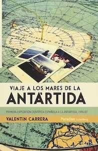 Libro: Viaje a los mares de la Antártida 'primera expedición científica española a la Antartida  (1986-87)' - Carrera Gonzalez, Valentin: