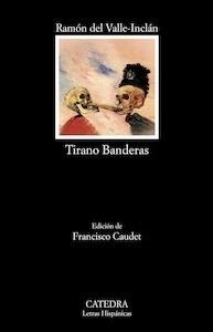 Libro: Tirano Banderas - Valle-Inclan, Ramon Maria del