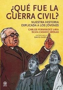 ¿Qué fue la Guerra Civil? Nuestra historia explicada a los jóvenes - Fernandez Liria, Carlos