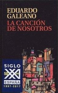 Libro: La canción de nosotros - Galeano, Eduardo