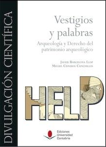 Libro: Vestigios y palabras. 'Arqueología y derecho del patrimonio arqueológico.' - Barcelona Llop, Javier: