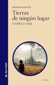 Libro: Tierras de ningún lugar 'utopía y cine' - Santos, Antonio