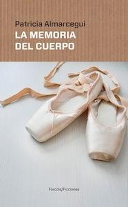 Libro: La memoria del cuerpo - Almarcegui, Patricia