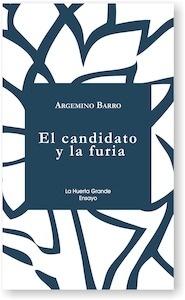 Libro: El candidato y la furia - Barro, Argemino