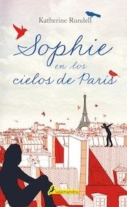 Libro: Sophie en los cielos de París - Rundell, Katherine