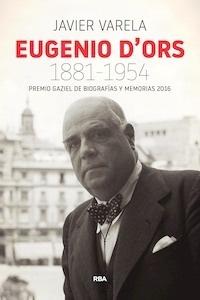 Libro: Eugenio d'ors 1881-1954 - Varela Tortajada, Javier