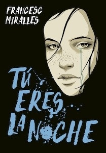 Libro: Tú eres la noche - Miralles, Francesc