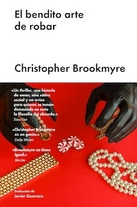 Libro: El Bendito Arte de Robar - Brookmyre, Christopher