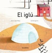 Libro: El iglú - López Moya, Jesús