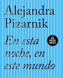 Libro: En esta noche, en este mundo - Pizarnik, Alejandra