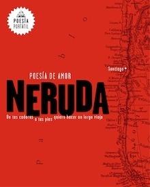 Libro: Poesía de amor. De tus caderas a tus pies quiero hacer un largo viaje - Neruda, Pablo