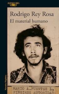 Libro: El material humano - Rey Rosa, Rodrigo