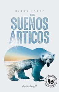 Libro: SUEÑOS ÁRTICOS - Lopez, Barry: