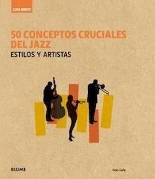 Libro: Guía Breve. 50 conceptos cruciales del jazz -
