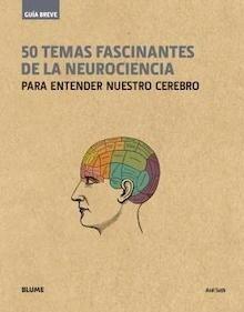 Libro: Guía breve. 50 temas fascinantes de la neurociencia (rústica) - Seth, Anil