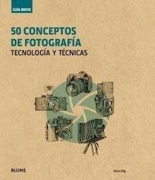 Libro: Guía Breve. 50 conceptos de fotografía - Dilg, Brian