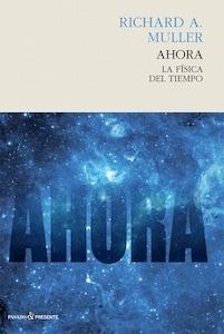 Libro: Ahora 'la  física del tiempo' - Muller, Richard A.
