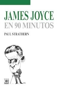 Libro: JAMES JOYCE EN 90 MINUTOS - Strathern, Paul