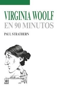 Libro: VIRGINIA WOOLF EN 90 MINUTOS - Strathern, Paul