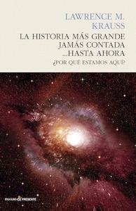 Libro: La historia más grande jamás contada 'La biblia de la física del universo' - Krauss, Lawrence M.