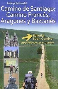 Libro: Camino de santiago: camino Francés, Aragonés y Baztanes 'a pie y en bici' - Mencos, Carlos