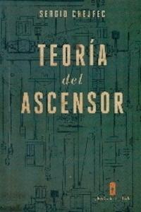 Libro: TEORIA DEL ASCENSOR - Chejfec, Sergio