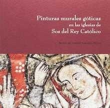 Libro: PINTURAS MURALES GOTICAS EN LAS IGLESIAS DE SOS DEL REY - Lacarra Ducay, Maria Del Carmen: