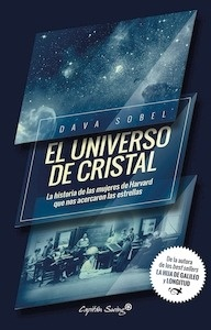 Libro: El universo de cristal 'La historia de las mujeres de harvard que nos acercaron a las estrellas' - Sobel, Dava
