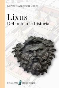 Libro: Lixus del mito a la historia - Aranegui Gascó, Carmen