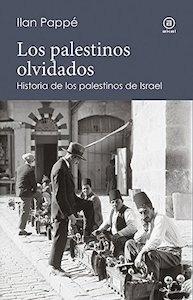 Libro: Los palestinos olvidados 'Historia de los palestinos de israel' - Pappe, Ilan