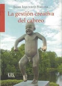 Gestión creativa del cabreo - Jaime Izquierdo Vallina