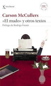 Libro: 'El mudo' y otros textos - Mccullers, Carson