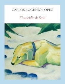 Libro: El suicidio de Saúl - Lopez, Carlos Eugenio