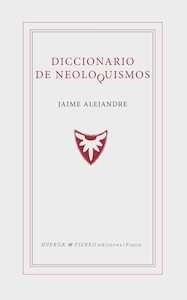 Libro: Diccionario de neoloquismos - Alejandre, Jaime