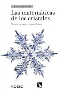 Libro: LAS MATEMÁTICAS DE LOS CRISTALES - Manuel De León Y Agata Timón