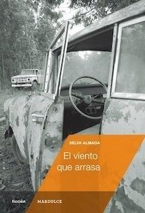 Libro: El viento que arrasa - Almada, Selva