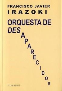 Libro: ORQUESTA DE DESAPARECIDOS - Irazoki, Francisco Javier
