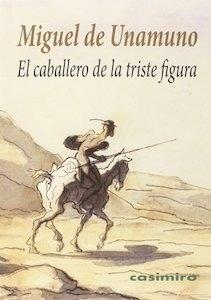 Libro: El caballero de la triste figura - Unamuno, Miguel De