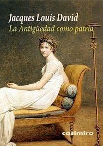 Libro: La Antigüedad como patria - David, Jacques-Louis