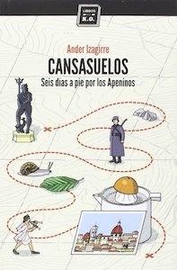 Libro: CANSASUELOS 'Seis días a pie por los Apeninos' - Izagirre, Ander