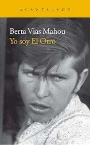 Libro: Yo soy El Otro - Vias Mahou, Berta: