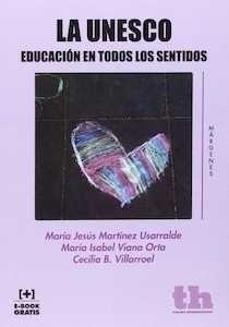 Libro: UNESCO. EDUCACION EN TODOS LOS SENTIDOS 'Educación en todos los sentidos' - Vvaa