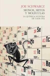 Libro: MONOS, MITOS Y MOLÉCULAS 'la química nuestra de cada día' - Schwarcz, Joe